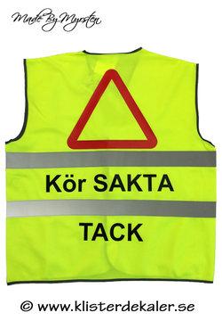 Reflexväst med varningstriangel och Kör SAKTA TACK