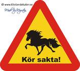 Varningsskylt, trekantig, Kör sakta! Islandshäst 45x44 cm